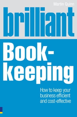 Book Brilliant Book-keeping: How to keep your business efficient and cost-effective by Martin Quinn
