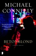 Betonblond: Een Harry Bosch-thriller by Michael Connelly