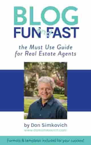 Blog Fun and Fast: The Must Use Guide for Real Estate Agents