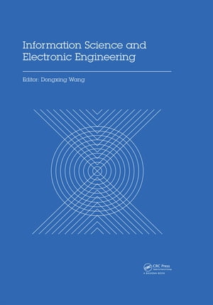 Information Science and Electronic Engineering Proceedings of the 3rd International Conference of Electronic Engineering and Information Science (ICEE