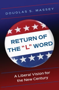 """Return of the """"L"""" Word: A Liberal Vision for the New Century"""
