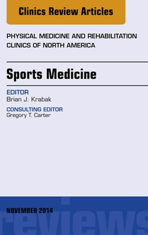 Sports Medicine,  An Issue of Physical Medicine and Rehabilitation Clinics of North America,