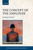The Concept of the Employer by Jeremias Prassl