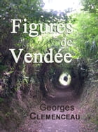 Figures de Vendée by Georges Clemenceau