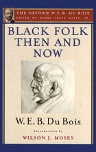 Black Folk Then and Now (The Oxford W.E.B. Du Bois): An Essay in the History and Sociology of the…