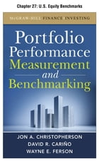 Portfolio Performance Measurement and Benchmarking, Chapter 27 - U.S. Equity Benchmarks by David R. Carino
