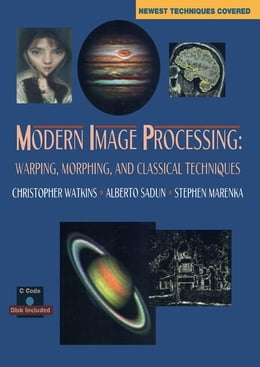 Book Modern Image processing: Warping, Morphing, and Classical Techniques by Watkins, Christopher
