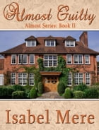 Almost Guilty by Isabel Mere