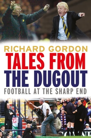 Tales from the Dugout Football at the Sharp End