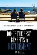 100 of the Best Benefits of Retirement In the UK by alex trostanetskiy