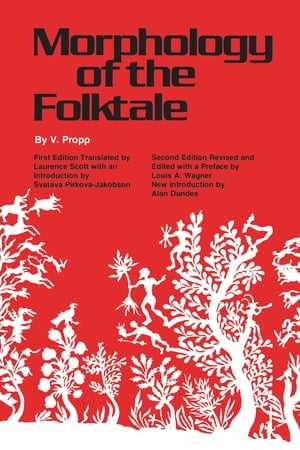 Morphology of the Folktale Second Edition,  Revised and Edited with Preface by Louis A. Wagner,  Introduction by Alan Dundes
