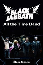 Black Sabbath: All the Time Band by Steve Mason