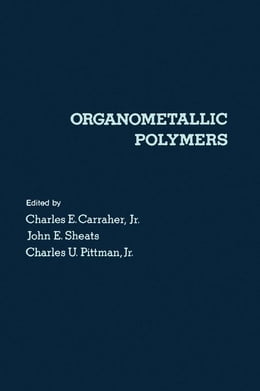 Book Organometallic Polymers by Carraher, Charles E. Jr.
