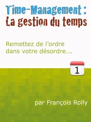 Time-Management: La Gestion du Temps by François Rolly