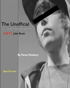The Unofficial Justin Bieber Dirty Joke Book by Penny Tenshery