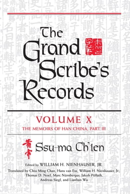 Book The Grand Scribe's Records: Volume X: The Memoirs of Han China, Part III by Ssu-ma Ch'ien