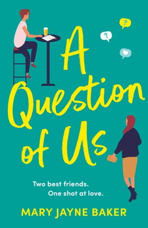 A Question of Us: a laugh out loud romantic comedy by Mary Jayne Baker