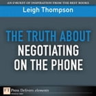 The Truth About Negotiating on the Phone by Leigh L. Thompson