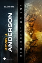 Resurrection Inc.: New York Times Bestseller Autor , Dystopie by Kevin J. Anderson