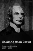 Walking with Jesus by Octavius Winslow