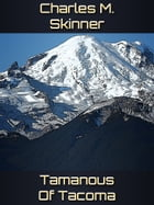 Tamanous Of Tacoma by Charles M. Skinner