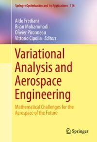 Variational Analysis and Aerospace Engineering: Mathematical Challenges for the Aerospace of the…