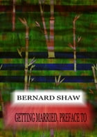 Getting Married, Preface To by Bernard Shaw