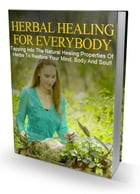 Herbal Healing For Everybody by Anonymous