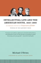 Intellectual Life and the American South, 1810-1860 by Michael O'Brien