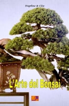 L'arte del Bonsai by Daphne & Cloe