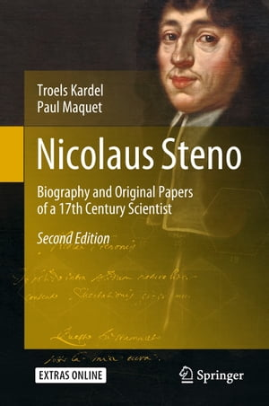Nicolaus Steno: Biography and Original Papers of a 17th Century Scientist by Paul Maquet