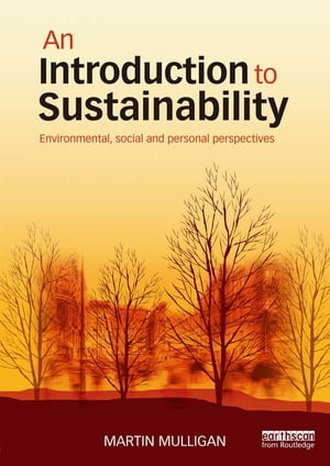 An Introduction to Sustainability Environmental,  Social and Personal Perspectives