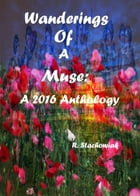 Wanderings of a Muse: An Anthology by R. Stachowiak