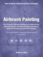 Airbrush Painting: Feast Your Eyes On The Airbrush Art, Airbrush Nail Art, Airbrush Painting Techniques, Airbrush Paint by Ashley Wing