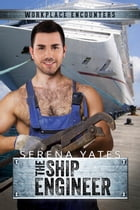 The Ship Engineer by Serena Yates