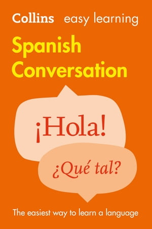 Easy Learning Spanish Conversation: Trusted support for learning (Collins Easy Learning) by Collins Dictionaries