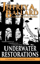 Underwater Restorations: A Sunken City Capers Novelette by Jeffrey Ballard