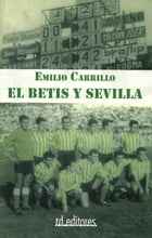 El Betis y Sevilla by Emilio Carrillo
