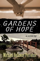 Gardens of Hope: A Novel by Michael Hollloway Perronne