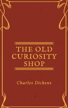 The Old Curiosity Shop (Annotated & Illustrated) by Charles Dickens