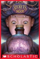 The Genie King (The Secrets of Droon: Special Edition #7) by Tony Abbott
