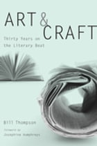 Art and Craft: Thirty Years on the Literary Beat