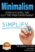 Minimalism: Living in a Small and Clutter-Free Environment