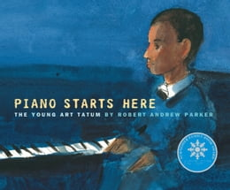 Book Piano Starts Here: The Young Art Tatum by Robert A. Parker