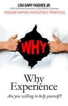 WHY Experience: Are You Willing To Help Yourself? by Lou Gary Hughes JR