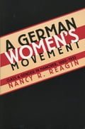 A German Women's Movement - Nancy R. Reagin