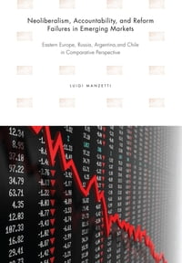 Neoliberalism, Accountability, and Reform Failures in Emerging Markets: Eastern Europe, Russia…