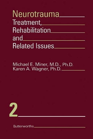 Neurotrauma: Treatment, Rehabilitation, and Related Issues by Michael E. Miner
