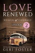 Love Renewed: Episode Two by Geri Foster