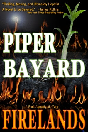 Firelands: A Post-Apocalyptic Tale by Piper Bayard